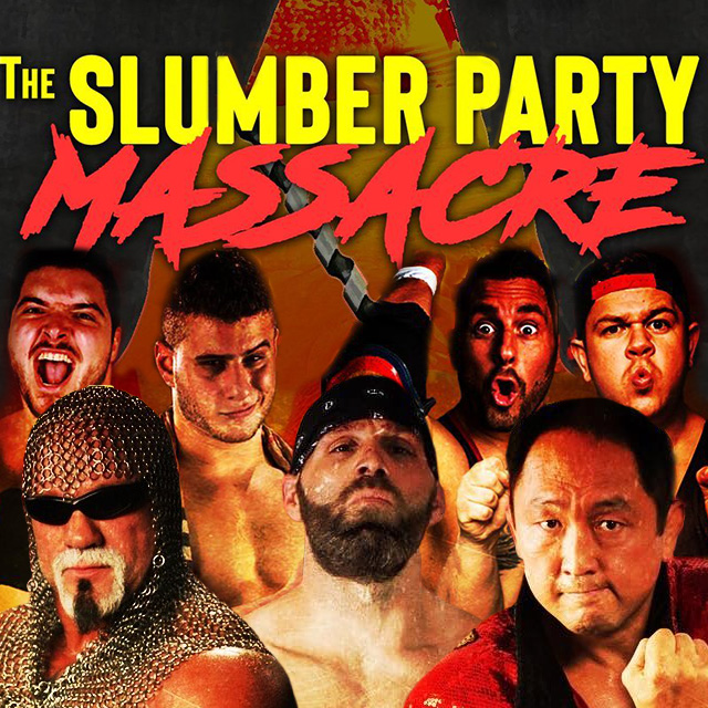 ABSOLUTE INTENSE WRESTLING: THE SLUMBER PARTY MASSACRE