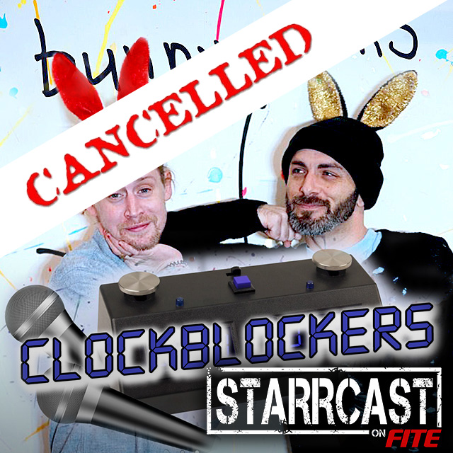 STARRCAST: Clockblockers Trivia w/ MacCaulley Culkin & Matt Cohen of the Bunny Ears Pod
