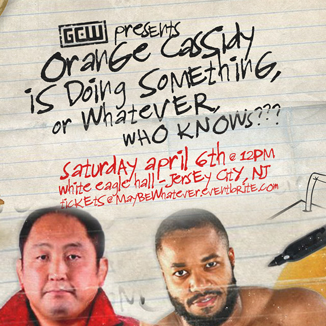 GCW PRESENTS ORANGE CASSIDY IS DOING SOMETHING, OR WHATEVER…