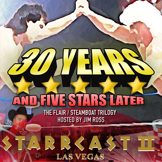 STARRCAST 2: 30 years & Five Stars later with Flair & Steamboat hosted by Jim Ross