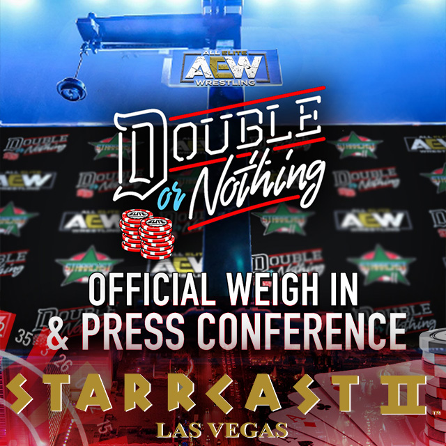 STARRCAST 2: Double or Nothing Press Conference & Weigh IN